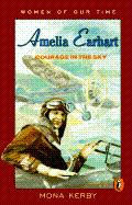 Amelia Earhart: Courage in the Sky