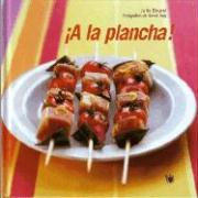 a la Plancha: Grilling: With Friends - Daurel, Julie