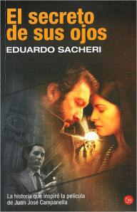 El secreto de sus ojos (The Secret in Their Eyes) - Eduardo Sacheri