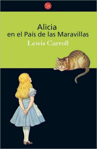 Alicia en el pais de las maravillas (Alice in Wonderland) - Lewis Carroll