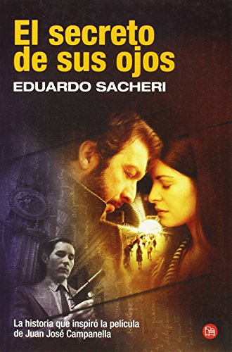 El secreto de sus ojos (The Secret in Their Eyes) (Spanish Edition) (Narrativa (Punto de Lectura)) - Eduardo Sacheri