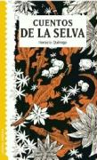 Cuentos de la selva/ South American Jungle Tales (Spanish Edition)