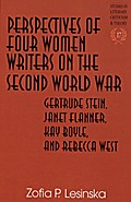 Perspectives of Four Women Writers on the Second World War - Zofia P. Lesinska